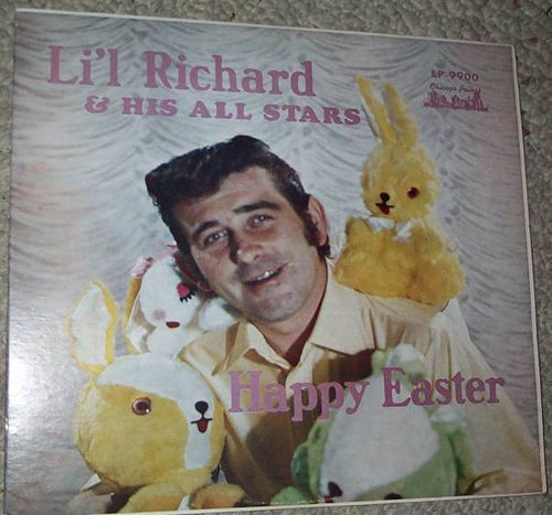 Happy Easter - Lil' Richard & His All Stars (1970s)  Yikes..