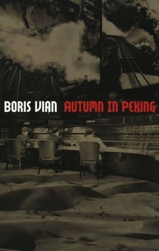 AUTUMN IN PEKING (L'Automne à Pékin)http://unusualbooks-koma.blogspot.com/search?q=boris+vianNovel / Fiction By Boris Vian - Translated from French by Paul KnoblochIntroduction by Marc LapprandBoris Vian was a jack of all trades - he was a songwriter, playwright, singer, jazz critic, pataphysician and novelist, among other things. Vian's 1947 novel Autumn in Peking (L'Automne à Pékin) is perhaps his most slapstick work - which included an extra amount of despair in its exotic recipe for a violent cocktail.The story takes place in the imaginary desert called Exopotamie where all the leading characters take part in the building of a train station with tracks that go nowhere. Houses and buildings are destroyed to build this unnecessary structure. Exopotamie is a thinly disguised version of Paris, where after the war the city started changing its previous centuries of architecture into something more modern. Yes, something dull to take the place of what was once exciting and mysterious.Vian, in a mixture of great humor and a huge amount of disgust, introduces various 'eccentric' characters in this 'desert' adventure, all of them in a world similar to Lewis Carroll's Alice in Wonderland, where there is a tinge of darkness and anything is possible, except happiness. Tam Tam Books - Paperback - Absurd Novel/Fiction
