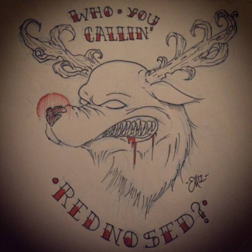WHO YOU CALLIN' RED NOSED? Festive Tattoo Flash 3/3 -Mine