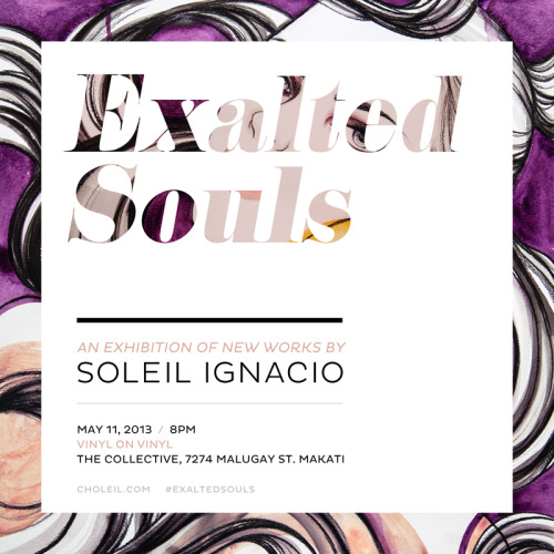 thursdayroom:  #ExaltedSouls Soleil Ignacio's first solo exhibit! MAY 11, 2013/ 8PM at Vinyl on Vinyl, The Collective, Malugay St. Makati City SAVE THE DATE!