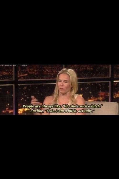 And this is why Chelsea Handler is my freakin' spirit animal.