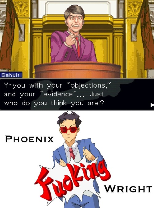 ninjaobjection:  Words cannot describe Phoenix's badass level right now.