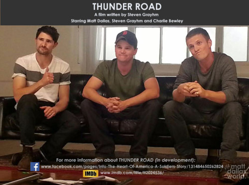 "Matt Dallas, Steven Grayhm and Charlie Bewley ""on set doing a promo spot"" for their new indie film project, Thunder Road. They will also be undertaking a documentary about their research journey, entitled Into the Heart of America: A Soldier's Story. MDW main site . Twitter . Facebook Page . YouTube Channel . Pinterest (Photo: Astoria Entertainment)"