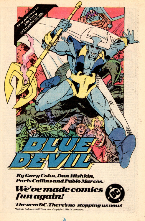 DC has made comics fun again! In 1984. Blue Devil by Gary Cohn, Dan Mishkin, Paris Cullins and Pablo Marcos. Yes, this comic series was fun and goofy and the equivalent of SIMON AND SIMON with just one Simon and a silly blue superhero suit. It was about the only DC title I read back in the day, though I'd eventually pick up Byrne's MAN OF STEEL once that launched (and of course DARK KNIGHT). But those days before…