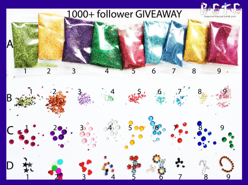 basecoat-topcoat:  1000+ follower giveaway!!! Thank you guys so much for all of your love, support and interest in  BCTCNAILS! i truly appreciate every bit of it! 9 winners, Open internationally, Open to all followers, will be chosen at random! I need three options of possible prizes incase your prize is unavailable.  contest open starting today 1/5/13 until 1/12/13 (one week only!)  Row A - glitter, Row B - foil, Row C - Cabochons, Row D - swarovski crystals, sequins, chain. For full details about each item visit the Giveaway page. RULES: 1. - must be following Basecoat-Topcoat 2. - Reblog this Giveaway once 3. -With the Reblog list 3 options of prizes you want i.e. (1) A-1, B-4, C-7, 9-2, (2) A-1, B-3, C-8, 9-5, (3) A-9, B-6, C-3, 9-1  For full details on the prize options visit the Contest/Giveaway Page! Winners will be notified and next saturday and asked to supply a shipping address. you have only 24 hours to respond back after which another winner will be chosen. any questions ASK or email me at basecoattopcoat.kelly@gmail.com  What a pretty prize!! OK these are my three options: A1 - B1 - C2 - D3 A3 - B3 - C4 - D8 A8 - B6 - C1 - D4