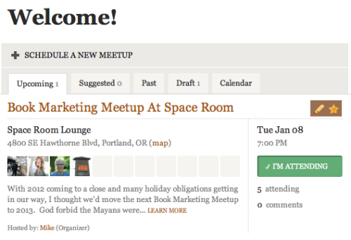 I host these quasi-regular book marketing Meetup groups in Portland, Oregon - where self-published authors, traditionally published authors, book marketers, book publicists and other interested parties get together to talk trends and strategy.  It's super cool.  This is your official invite to the next one ….