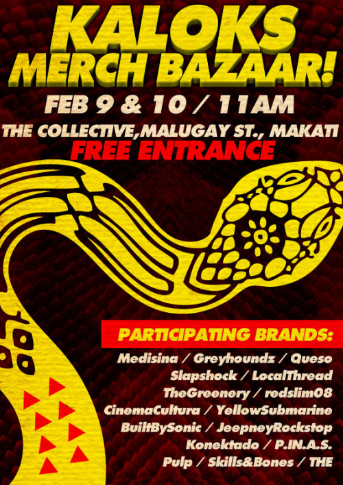 KALOKS MERCH BAZAAR! FEB 9 - 10! 11am!!The Collective, Malugay St., Makati!FREE ENTRANCE!poster:http://redslim08.wordpress.com/