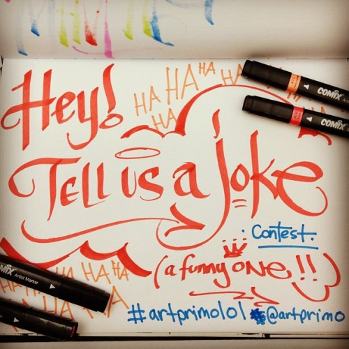 Handwrite a funny joke for the #ArtPrimoLOL instagram contest!!! Participants will be judged on their handstyle and sense of humor.  Must post on instagram and comment #ArtPrimoLOL and @artprimo.  The winner gets a cool prize..good luck! (at Art Primo)