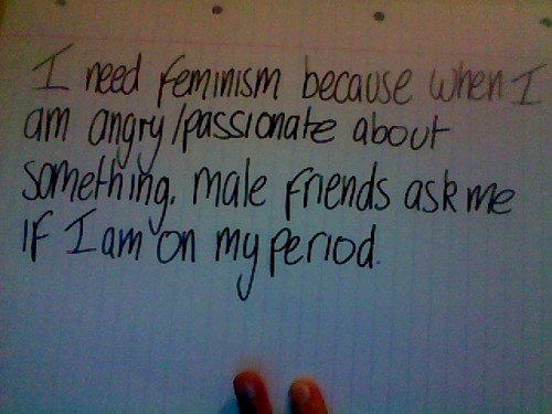 whoneedsfeminism:  I'd like to state my opinions and be taken seriously without being dismissed as an irrational, overemotional woman.