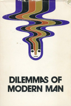 c86:  Dilemmas of Modern Man, Great-West Life, Winnipeg, 1975 via Stopping Off Place