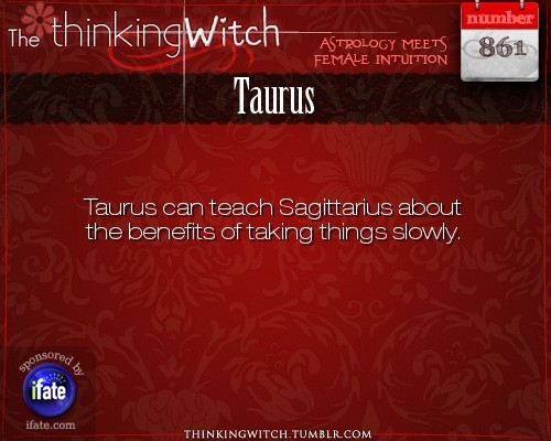 "thinkingwitch:  Taurus 861: Visit The Thinking Witch for more amazing Taurus facts.Have you seen the best ""love horoscopes"" on the web? :)   Sam and eli"