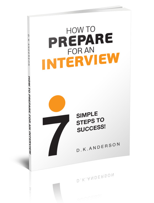 FIRST PRIZE for book cover design HOW TO PREPARE FOR AN INTERVIEW thnks to D.K. Anderson