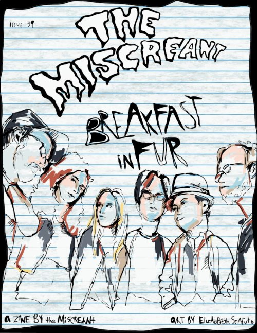 heyy, We're on the cover of The Miscreant! issue 39. Look inside (link below) for our interview and more super-cool illustrations by Elizabeth Scafuto. Thanks Jeanette, Miscreant, and all involved in this awesome zine. The Miscreant Issue 39
