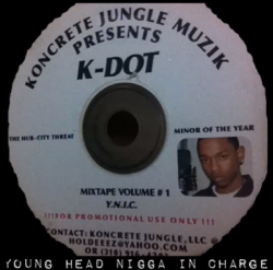 hiphoplaboratory:  K. Dot - Young Head Nigga in Charge (Download) Kendrick's first ever mixtape. Made when he was only 16 years old. Source: atrilli