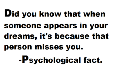 bestlovequotes:  When someone appears in your dream, that person misses you  Follow best love quotes for more great quotes!  yes ! and i believe for that :D