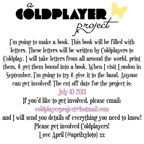 mylifewithcoldplay:  SPREAD THE WORD LOVELY COLDPLAYERS, WHEREVER YOU CAN! :D