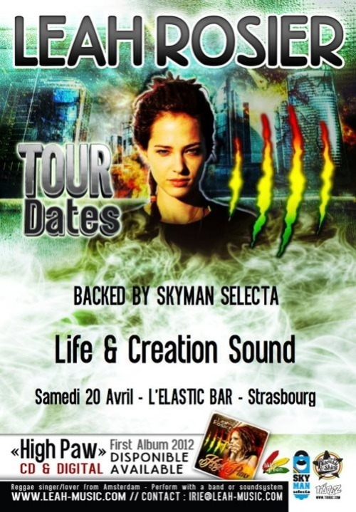 Saturday April 20, 2013: Leah Rosier backed by Skyman Selecta + Life And Creation Sound, at l'Elastic Bar, 27 Rue des Orphelins, 67000 Strasbourg, France.