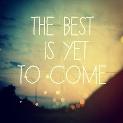 amavoboutique:  What a wonderful thought that the best things in life are yet to come! #amavo #quote #instaquote #positivity #life #amazing #word #instagood #true #instadaily  (at AMaVo Boutique)