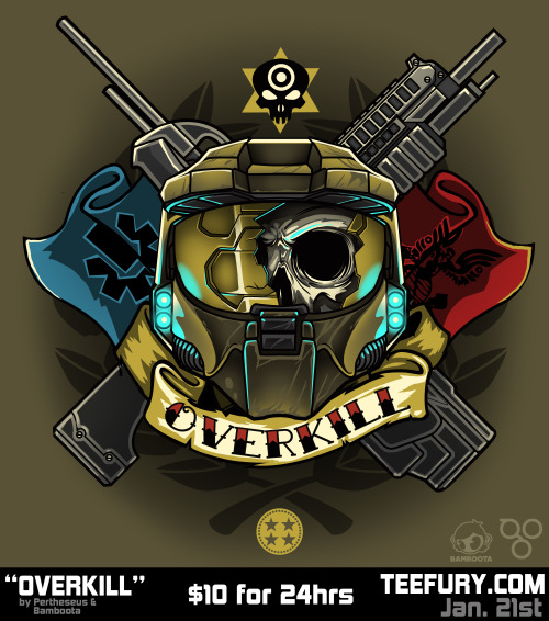 """Overkill"" available today (Jan 21st) for $10 on www.teefury.com! This is a collaboration between me ( Bamboota ) and my best friend Pertheseus!! Pertheseus is having a giveaway…. so head on over to his page!https://www.facebook.com/Pertheseus You can also check out my page if you haven't already! :) https://www.facebook.com/BamsArtandStuff"