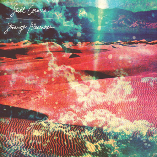 ozzylab:  ALBUM : Still Corners - Strange Pleasures