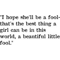 audaciousamatuerblogger:  Beautiful Little Fool  - F. Scott Fitzgerald, The Great Gatsby  View Post