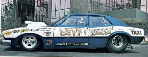 "Wayne Gapp and Jack (NASCAR team owner) Roush. Pro Stock ""Tijuana Taxi"" 1974 Ford Maverick"