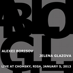 Alexei Borisov and Jelena Glazova - Live at Chomsky Alexei Borisov and Jelena GlazovaLive at ChomskyElectronic Musik CC BY-NC-ND View Post