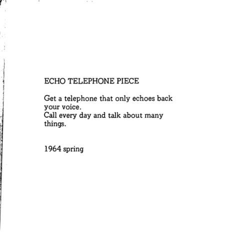 cmov:  yoko ono - echo telephone piece, from grapefruit (going to start semi-regularly posting excerpts from grapefruit, which is a beautiful collection of her work. equal parts cheerful, hilarious, heartbreaking, and reflective.)