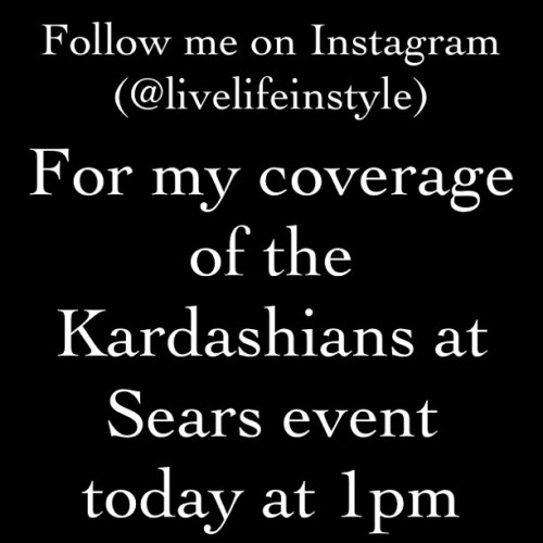 Follow me on Instagram @livelifeinstyle for my coverage of the @kardashiankollection @searsstyle event today at 1pm. #livelifeinstylecovers #kardashiansinhouston