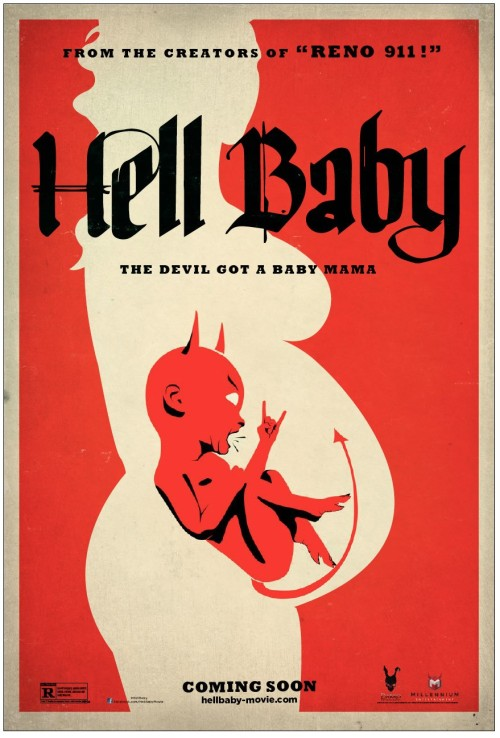 popculturebrain:  Poster: 'Hell Baby' | IMP  Holyshit. Is this a thing? I, like, wrote something like this…