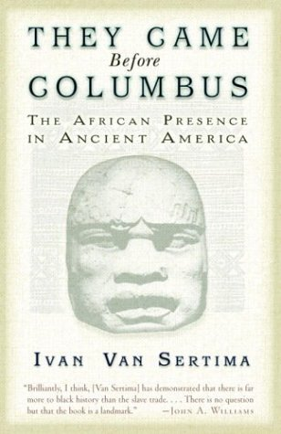 thegoddamazon:  soulbrotherv2:  They Came Before Columbus: The African Presence in Ancient America by Ivan Van Sertima  They Came Before Columbus reveals a compelling, dramatic, and superbly detailed documentation of the presence and legacy of Africans in ancient America. Examining navigation and shipbuilding; cultural analogies between Native Americans and Africans; the transportation of plants, animals, and textiles between the continents; and the diaries, journals, and oral accounts of the explorers themselves, Ivan Van Sertima builds a pyramid of evidence to support his claim of an African presence in the New World centuries before Columbus. Combining impressive scholarship with a novelist's gift for storytelling, Van Sertima re-creates some of the most powerful scenes of human history: the launching of the great ships of Mali in 1310 (two hundred master boats and two hundred supply boats), the sea expedition of the Mandingo king in 1311, and many others. In They Came Before Columbus, we see clearly the unmistakable face and handprint of black Africans in pre-Columbian America, and their overwhelming impact on the civilizations they encountered.   Wow. I need to read this. This would explain so much of why so many Natives and Africans can relate culturally…