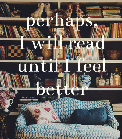 "booksdirect:  ""Perhaps, I will read until I feel better."""