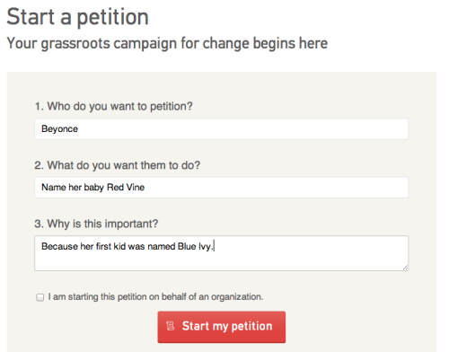 ryanhatesthis:  Filling out a Change.org petition for Beyonce's new baby.