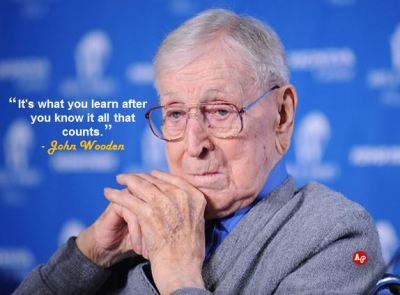 """It's what you learn after you know it all that counts."" - John Wooden"