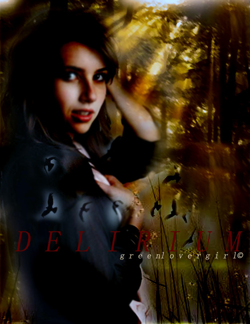 greenlovergirl:  Delirium Poster (Edit)
