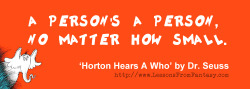 stfuprolifers:  kor71:  If you think abortions ok, remember what Horton says.  Awkward. Dr. Seuss and his wife were really liberal and pro-choice. They've even threatened to sue pro-life organizations for using this quote the wrong way (the way you're doing it actually). I guess you didn't already know that Horton Hears a Who is about the American occupation of Japan post-WWII. He even dedicated it to his dear Japanese friend. Mrs. Geisel (Mrs. Seuss) continued donating to Planned Parenthood and advocating for reproductive health and rights after her husband died.