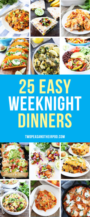 foodffs:  25 Easy Weeknight DinnersFollow for recipesGet your FoodFfs stuff here