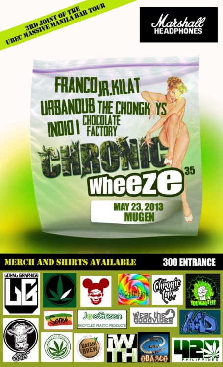 TARA! LALATAG AKO DITO! CHRONIC WHEEZE 35 // Mugen Metrowalk, Pasig // MAY 23 //  FRANCO + Urbandub + Junior Kilat + The Chongkeys + Indio-i + chocolate factory! Chronic Wheeze - https://www.facebook.com/ChronicWheeze