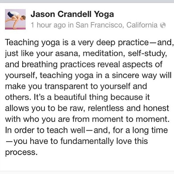 delahrambles:  sarahbethyoga:  I couldn't have said it better! #regram #yogainstructors #yoga #mylife  I am totally in love with the process…