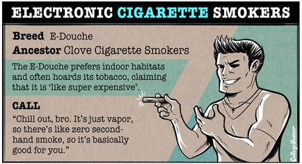 "College Humor Recognizes E-Cig Douchebag  This fantastic, yet humorous display comes from social media site, *College Humor. *It is amongst, ""7 other ""new"" breeds of douchebag,"" is what they are saying. If you find this offensive, then perhaps you are exactly the person they are talking about. ALL of us in the vaping community understand the different realities that come with this new technology, but WE respect the people around us (I hope). I am posting this as a reminder to NOT be this ""douchebag"" and to respect your friends, family, co-workers, and community. As Mr. Wil Wheaton says, ""Don't Be A Dick!"" Remember people, be smart and vape safely for yourself and people around you."
