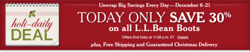 (via Holi-Daily Deal: Sale | Free Shipping at L.L.Bean) Listen, if you need a pair of L.L.Bean boots, today is the day.  The boots are 30% off, today only.Get 'em.