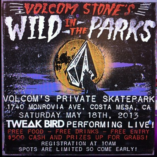 Join us at @Volcom HQ in the private skatepark THIS SATURDAY for Wild In The Parks!!  TWEAK BIRD performing live around 2pm. Free entry- Free food- Free drinks. #LetTheKidsRideFree #LTKRF @TweakBird
