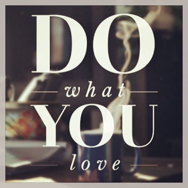 Do what you #love and you will never have to #work a day in your whole #life - Moesha ;)