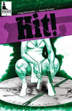 Ritten RUview - Hit! #1   RU sits back and reads the debut comic from new publisher, Gentleman Baby Comics, and likes what he sees. Hit! #1 Written By: Craig Schroeder Art By: Daniel Hooker Published By: Gentleman Baby Comics  Read More