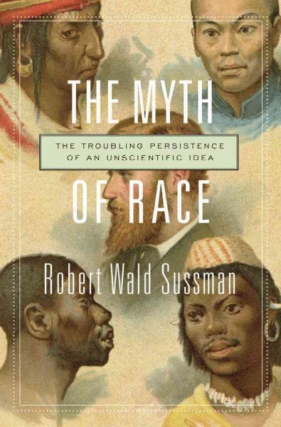 The myth of race: the troubling persistence of an...