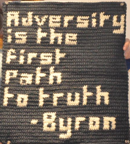 "crochetmasterlucyjoan:  ""Adversity is the first path to truth"" -Lord Byron."