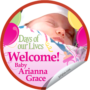 I just unlocked the Days of Our Lives: Welcome Arianna Grace! sticker on GetGlue                      105 others have also unlocked the Days of Our Lives: Welcome Arianna Grace! sticker on GetGlue.com                  Welcome to the world, Baby Arianna Grace! Share this one proudly. It's from our friends at NBC.