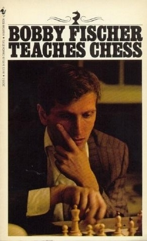 """Bobby Fischer Teaches Chess"" by Bobby Fischer"