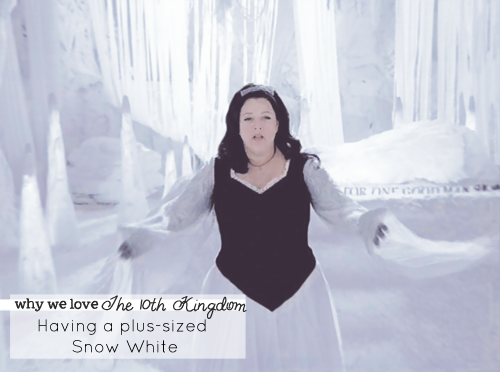 kmc-sketchbook:  wanlingnic:    77. Having a plus-sized Snow White   Can we talk about this for a moment? Snow White in the 10th Kingdom isn't skinny. I repeat, a stereotypical 'Disney Princess' character isn't skinny! Most of the action takes place in the 4th Kingdom, in which the story of Snow White apparently took place. All through the story, you'll hear mentions of Snow - the memorial prison is named after her, Wendell descended from her - and you start to imagine her as a beautiful benevolent Big Good.  …and then, the film takes your imagined idea of her and throws it out the window - because when her ghost finally appears in the series, she's not a sprightly young woman! She's getting on in her years, she's not slim, but ohhh, she is beautiful.  Remember that our protagonists have been on the run like The Fugitive for most of the series - with Snow, no one is chasing Virginia, and the viewers finally feel safe and secure. She's the Big Good of the series and she's a great good character, full of warmth, kindness, and great advice - how can you not love that?  Great writing and an amazing actress went into proving that you don't have to look like a Disney Princess to be a Princess, and that's what I love. If you look at the new I Am A Princess video, you'll notice something glaring: no one in that video is overweight or older than 15. You can argue that the target demographic is young, and that we can't promote obesity on tv, but that's sending a terrible message to kids. So, what? Your moms, aunties and grandmothers can't be the paragon of kindness and moral courage when they're older? Disney also tends to make older people villains while giving us younger protagonists - forgetting that sometime the most unreasonable, cruel people in the world can be kids themselves (just look at Darla Dimple in Cats Don't Dance). And, honestly, name me a single plus-sized human Disney protagonist - no one is ever fat. Is that video insinuating the chubby kid in your class can't be a princess if they're overweight? That's not the right message to send to anyone.  I think this Snow White is the perfect message to kids - she's a big beautiful woman who doesn't fit society's traditional idea of beauty, but doesn't have to. You'll love her and feel she's amazing either way! She's a real Princess, regardless of what Disney says.   This is one of the reasons I love this show so much; it is thanks to this that I've come to always see Snow White as being more of that gentle, motherly figure who will protect you from harm. It doesn't help that her build is a lot like my mother's, who will always be someone I look up to, even if I know she made mistakes in her life.  Love this so much.