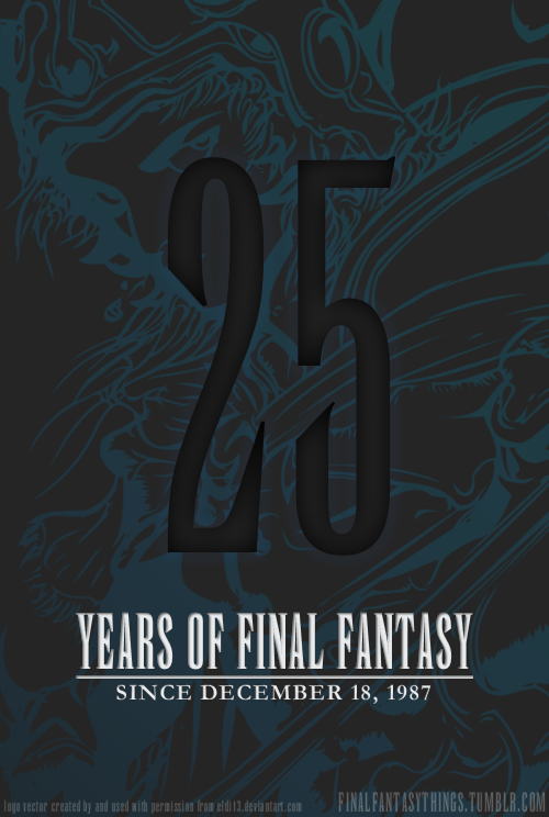finalfantasythings:  Today in Japan, December 18, marks the 25th anniversary of the first Final Fantasy's release on the Nintendo Famicom by what was then Square (now Square Enix) in 1987. Twenty-five years later, Final Fantasy has evolved into a franchise that includes among its credits: fourteen main numbered games and four direct sequels; various branching game spiritual subseries including those under the Tactics and Crystal Chronicles brands; two full-length CGI films and a number of animated features; novellas, manga and radio dramas; and a line of concerts dedicated to the series' music conducted by Grammy Award winning conductor Arnie Roth. Final Fantasy is currently Square Enix's most successful brands: its collective game library totals over 100 million units sold worldwide, making it among the best selling video game series ever. To Square Enix and Final Fantasy, happy 25th anniversary.